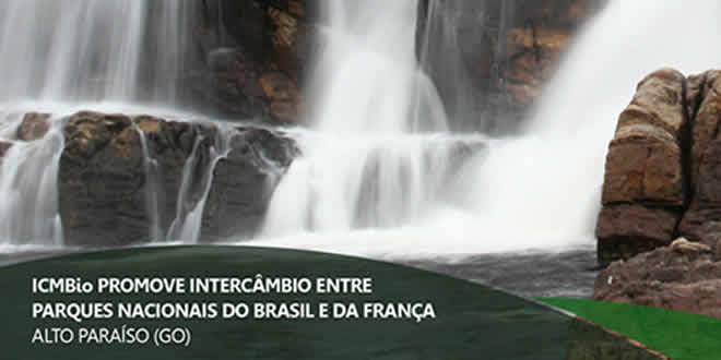 ICMBIO Promove intercâmbio entre parques nacionais do Brasil e da França